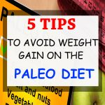 5 Tips to Avoid Weight Gain on the Paleo Diet