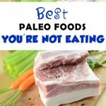 Best Paleo Foods You're Not Eating