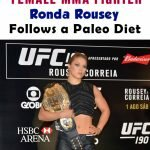 Female MMA Fighter Ronda Rousey Follows a Paleo Diet