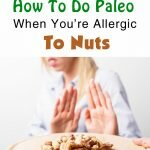 How To Do Paleo When You're Allergic To Nuts