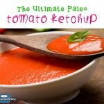 The Ultimate Paleo Tomato Ketchup